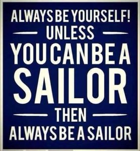 Always be yourself! Unless you can be a Sailor then be a Sailor